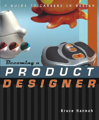 Image for Becoming a Product Designer: A Guide to Careers in Design