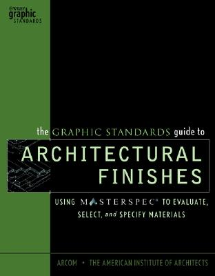 Image for GRAPHIC STANDARDS GUIDE TO ARCHITECTURAL FINISHES: USING MASTERSPEC TO EVAL
