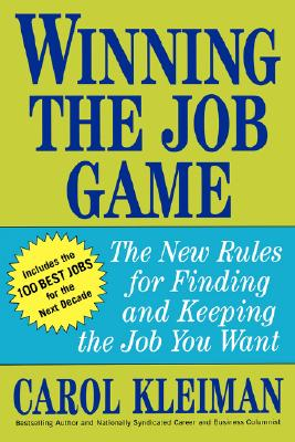 Image for Winning the Job Game: The New Rules for Finding and Keeping the Job You Want