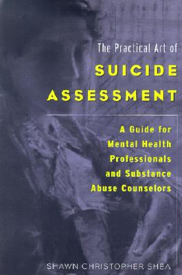 Image for The Practical Art of Suicide Assessment: A Guide for Mental Health Professionals and Substance Abuse Counselors