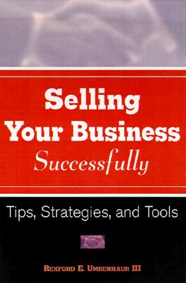 Image for Selling Your Business Successfully: Tips, Strategies, and Tools