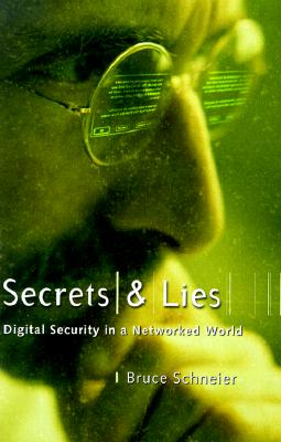 Image for Secrets and Lies: Digital Security in a Networked World