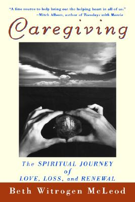 Image for CAREGIVING : THE SPIRITUAL JOURNEY OF LO