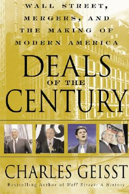 Image for Deals of the Century: Wall Street, Mergers, and the Making of Modern America