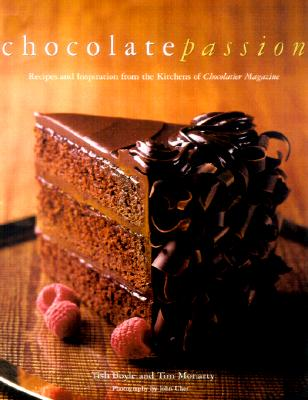 Image for Chocolate Passion: Recipes and Inspiration from the Kitchens of Chocolatier Magazine