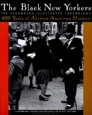 Image for The Black New Yorkers: The Schomburg Illustrated Chronology