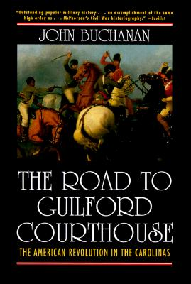 Image for ROAD TO GUILFORD COURTHOUSE: THE AMERICAN REVOLUTION IN THE CAROLINAS