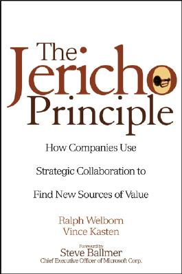 Image for The Jericho Principle: How Companies Use Strategic Collaboration to Find New Sources of Value