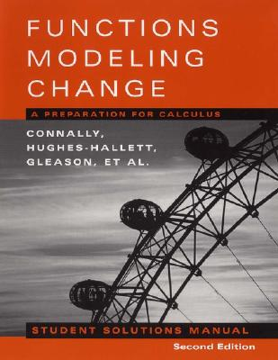 Student Solutions Manual to accompany Functions Modeling Change, 2nd Edition