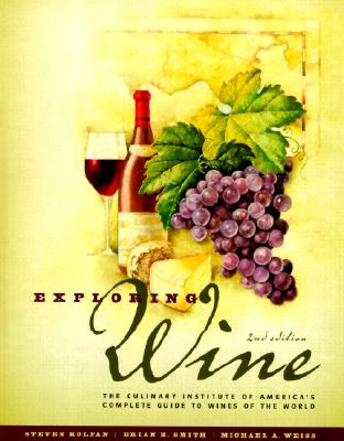 Image for Exploring Wine: The Culinary Institute of America's Guide to Wines of the World, 2nd Edition