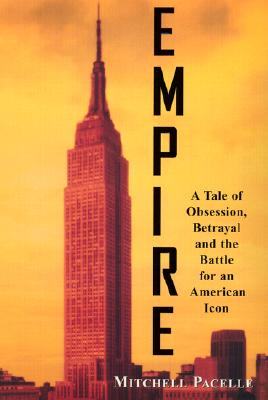 Empire: A Tale of Obsession, Betrayal, and the Battle for an American Icon, Mitchell Pacelle