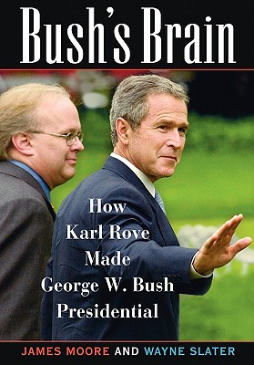 Image for Bush's Brain: How Karl Rove Made George W. Bush Presidential