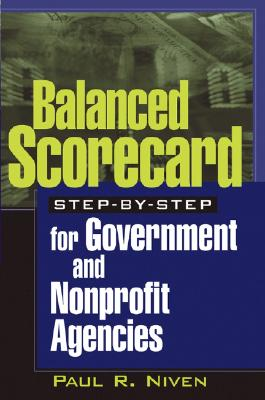 Image for Balanced Scorecard Step-by-Step for Government and Nonprofit Agencies