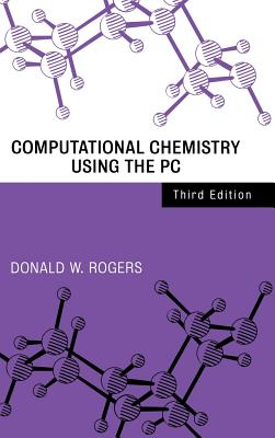 Computational Chemistry Using the PC, Rogers, Donald W.
