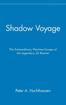 Image for Shadow Voyage: The Extraordinary Wartime Escape of the Legendary SS Bremen