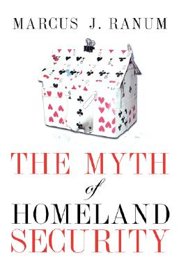 The Myth of Homeland Security, Marcus Ranum (Author)