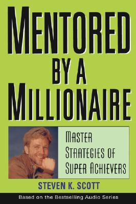 Image for Mentored by a Millionaire: Master Strategies of Super Achievers