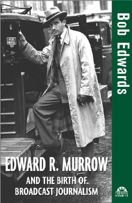 Image for EDWARD R. MURROW AND THE BIRTH OF BROADC