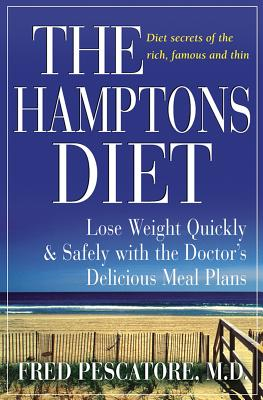 Image for The Hamptons Diet: Lose Weight Quickly and Safely with the Doctors Delicious Meal Plans