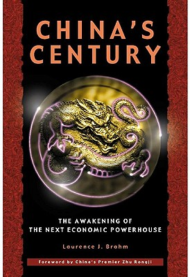 China's Century: The Awakening of the Next Economic Powerhouse, Laurence J. Brahm