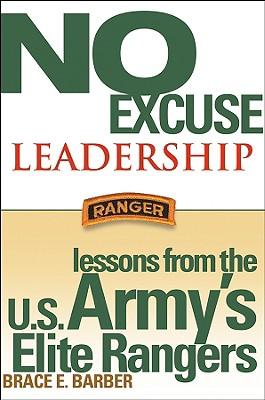 Image for NO EXCUSE LEADERSHIP LESSONS FROM THE U.S. ARMY'S ELITE RANGERS
