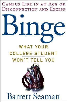 Image for Binge: What Your College Student Won't Tell You