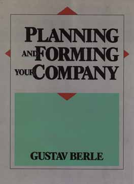 Planning and Forming Your Company, Berle, Gustav