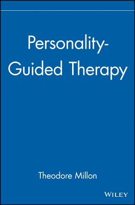 Personality-Guided Therapy (Wiley Series on Personality Process, Theodore Millon  (Author)