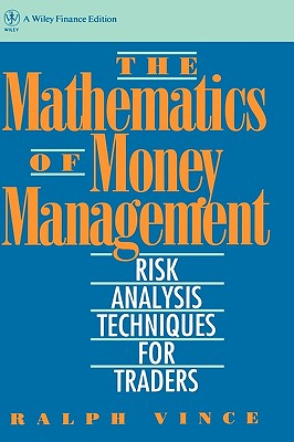The Mathematics of Money Management: Risk Analysis Techniques for Traders, Vince, Ralph