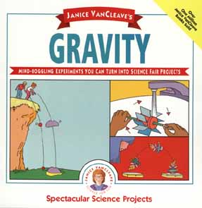 Image for Janice VanCleave's Gravity: Mind-boggling Experiments You Can Turn Into Science Fair Projects