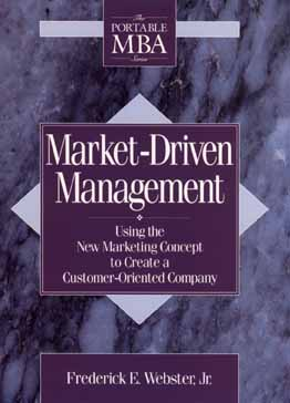 Image for Market-Driven Management: Using The New Marketing Concept to Create a Customer-Oriented Company