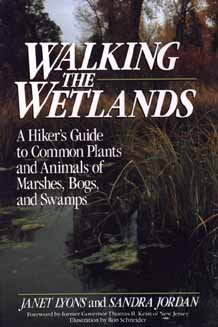 Image for Walking the Wetlands: A Hiker's Guide to Common Plants and Animals of Marshes, Bogs, and Swamps (Wiley Nature Editions)