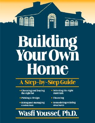 BUILDING YOUR OWN HOME : A STEP-BY-STEP, WASFI YOUSSEF