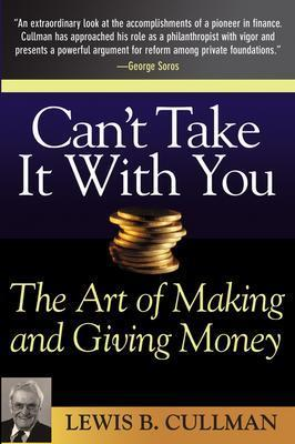 Image for CAN'T TAKE IT WITH YOU THE ART OF MAKING AND GIVING MONEY