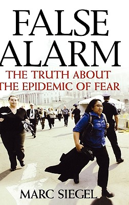 Image for False Alarm: the Truth about the Epidemic of Fear