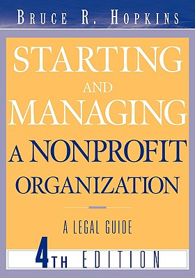 Starting and Managing a Nonprofit Organization: A Legal Guide, Hopkins, Bruce R.