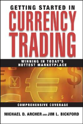 Image for Getting Started in Currency Trading: Winning in Today's Hottest Marketplace