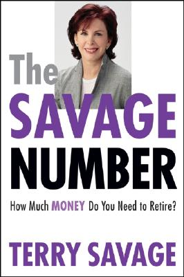 Image for The Savage Number: How Much Money Do You Need to Retire?