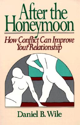 Image for After the Honeymoon: How Conflict Can Improve Your Relationship
