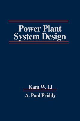 Power Plant System Design, Li, Kam W.; Priddy, A. Paul