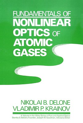 Image for Fundamentals of Nonlinear Optics of Atomic Gases (Wiley Series in Pure & Applied Optics)