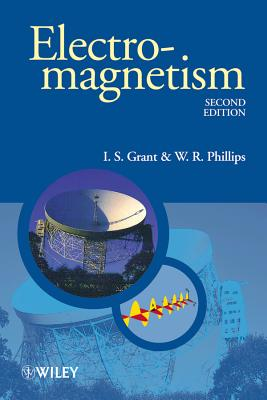 Electromagnetism, 2E, Grant, I. S. And  W. R. Phillips