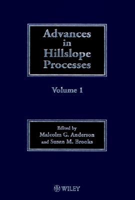 Advances in Hillslope Processes Volume 1, Anderson, Malcolm G.; Brooks, Sue M.