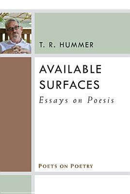 Image for Available Surfaces: Essays on Poesis (Poets On Poetry)