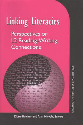Image for Linking Literacies  Perspectives on L2 Reading-writing Connections.  Perspectives on L2 Reading-writing Connections