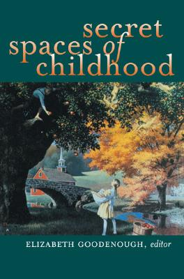 Image for Secret Spaces of Childhood