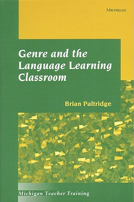 Genre and the Language Learning Classroom, Paltridge, Brian