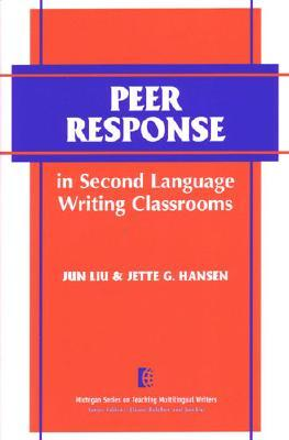 Image for Peer Response in Second Language Writing Classrooms