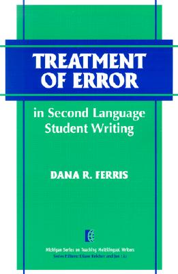Image for Treatment of Error in Second Language Student Writing