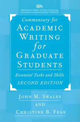 Commentary for Academic Writing for Graduate Students  Essential Tasks and Skills, Swales, John,  Feak, Christine B.